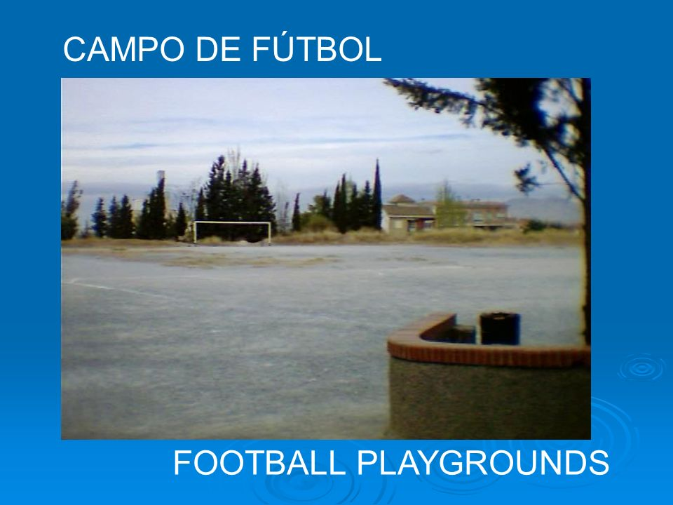 CAMPO DE FÚTBOL FOOTBALL PLAYGROUNDS
