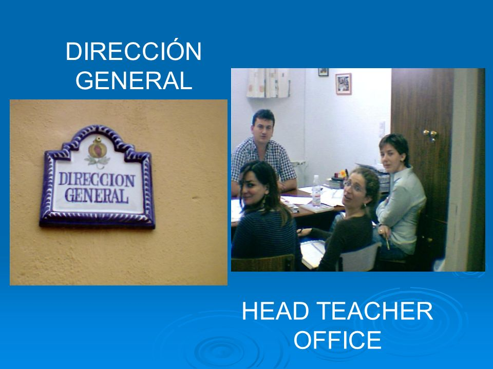 DIRECCIÓN GENERAL HEAD TEACHER OFFICE