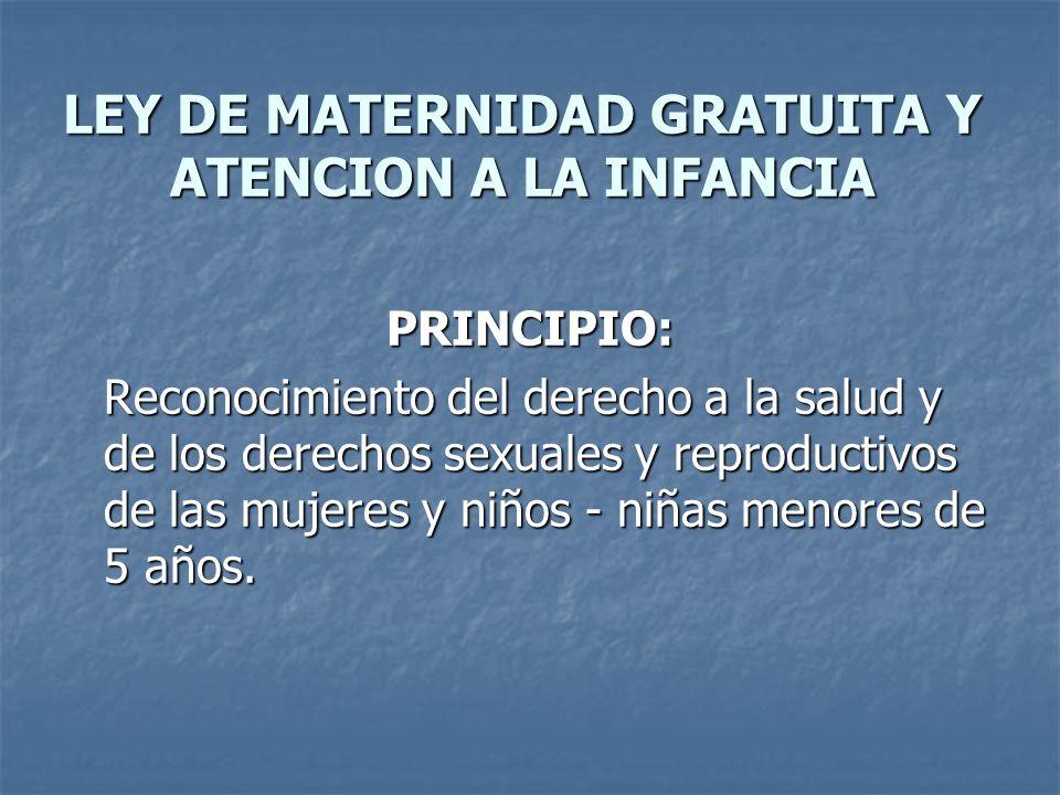 LEY DE MATERNIDAD GRATUITA Y ATENCION A LA INFANCIA