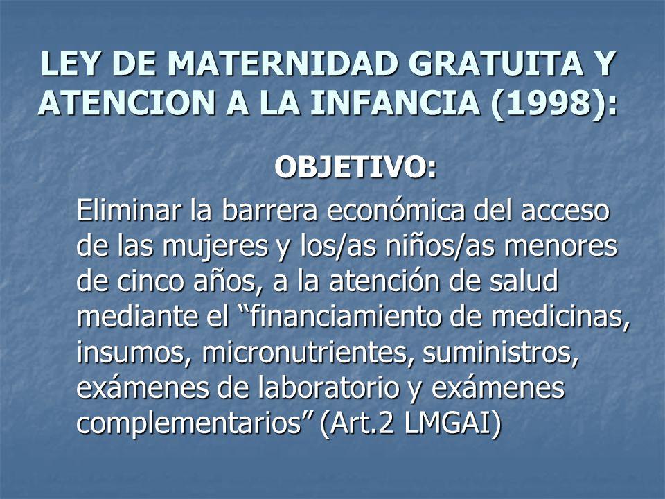 LEY DE MATERNIDAD GRATUITA Y ATENCION A LA INFANCIA (1998):