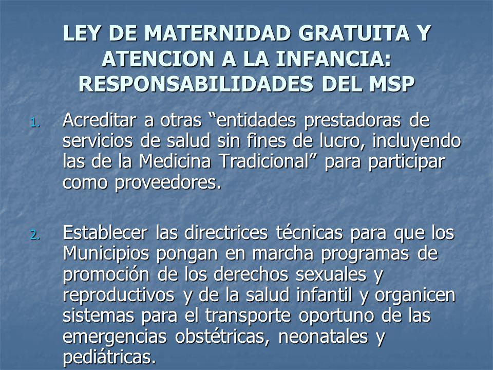 LEY DE MATERNIDAD GRATUITA Y ATENCION A LA INFANCIA: RESPONSABILIDADES DEL MSP