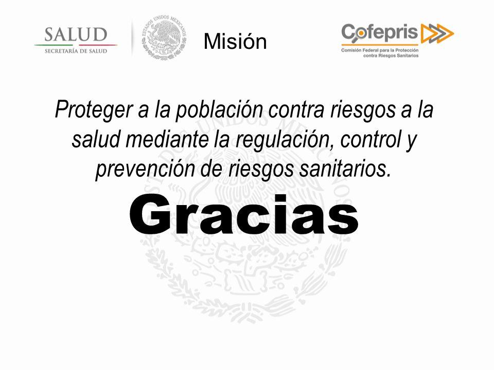 Misión Proteger a la población contra riesgos a la salud mediante la regulación, control y prevención de riesgos sanitarios.