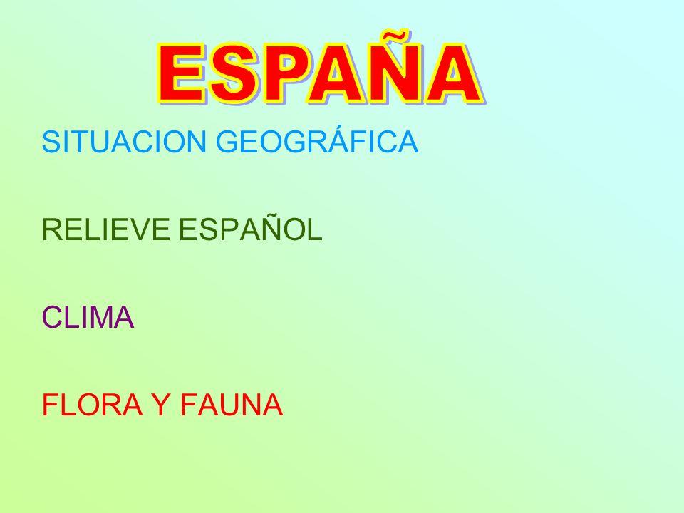 ESPAÑA SITUACION GEOGRÁFICA RELIEVE ESPAÑOL CLIMA FLORA Y FAUNA