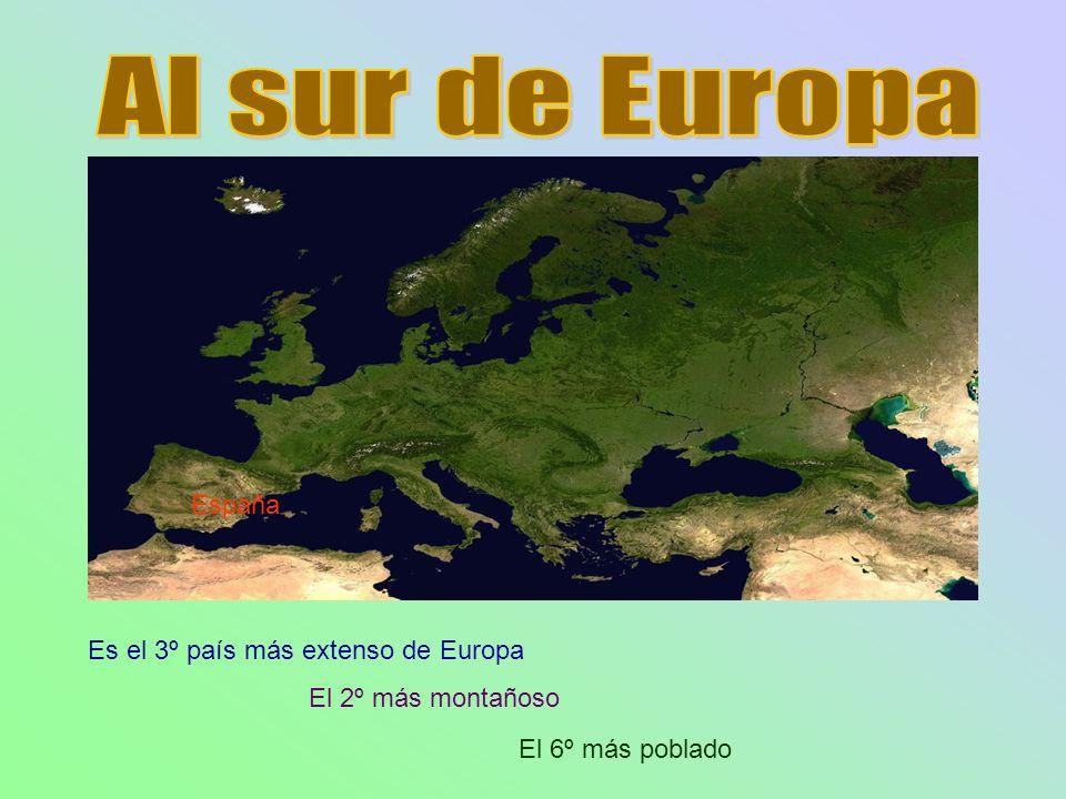Al sur de Europa España Es el 3º país más extenso de Europa