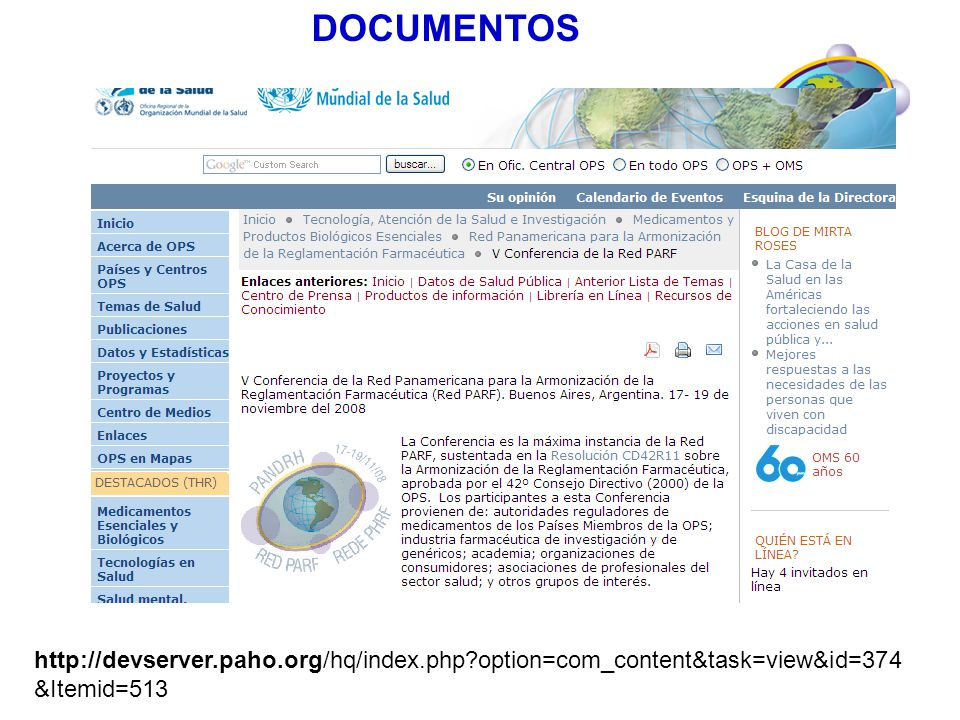 DOCUMENTOS http://devserver.paho.org/hq/index.php option=com_content&task=view&id=374&Itemid=513