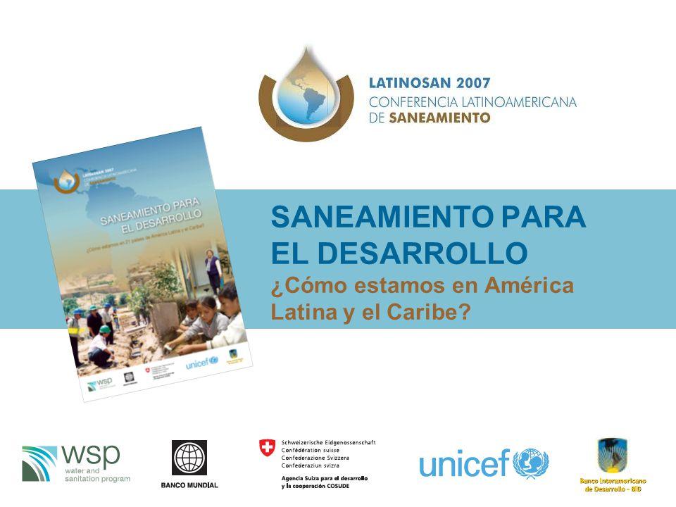 SANEAMIENTO PARA EL DESARROLLO ¿Cómo estamos en América Latina y el Caribe