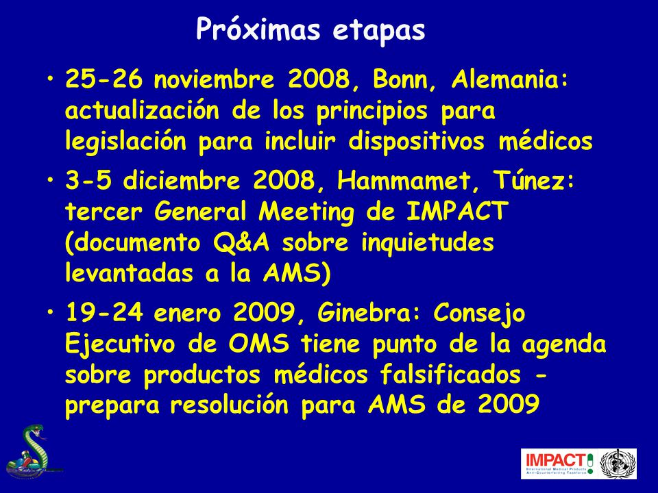 Próximas etapas 25-26 noviembre 2008, Bonn, Alemania: actualización de los principios para legislación para incluir dispositivos médicos.