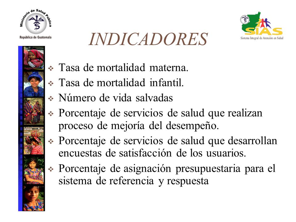 INDICADORES Tasa de mortalidad materna. Tasa de mortalidad infantil.