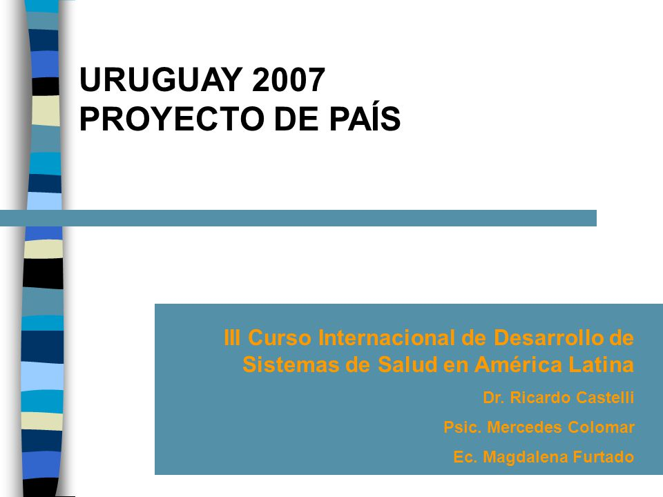 URUGUAY 2007 PROYECTO DE PAÍS