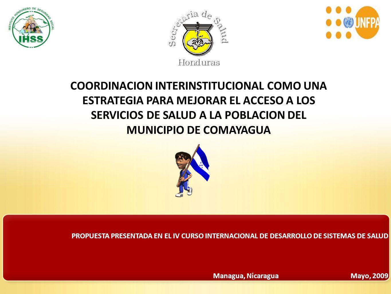 COORDINACION INTERINSTITUCIONAL COMO UNA ESTRATEGIA PARA MEJORAR EL ACCESO A LOS SERVICIOS DE SALUD A LA POBLACION DEL MUNICIPIO DE COMAYAGUA
