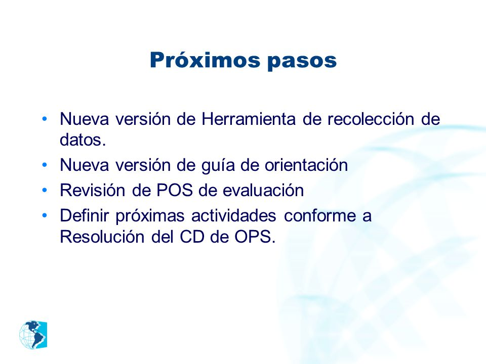 Próximos pasos Nueva versión de Herramienta de recolección de datos.