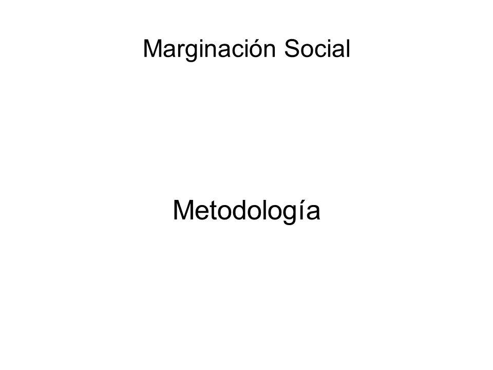 Marginación Social Metodología
