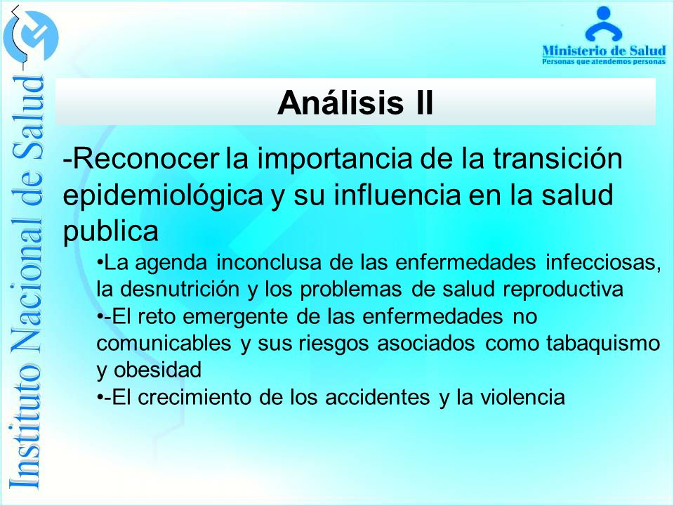 Análisis II -Reconocer la importancia de la transición epidemiológica y su influencia en la salud publica.