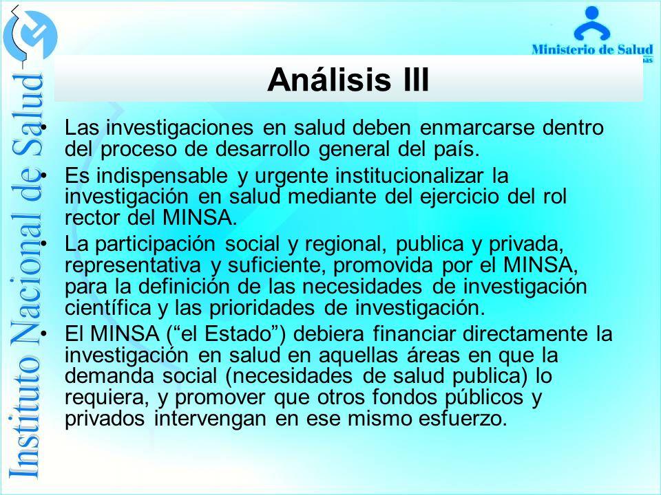 Análisis III Las investigaciones en salud deben enmarcarse dentro del proceso de desarrollo general del país.