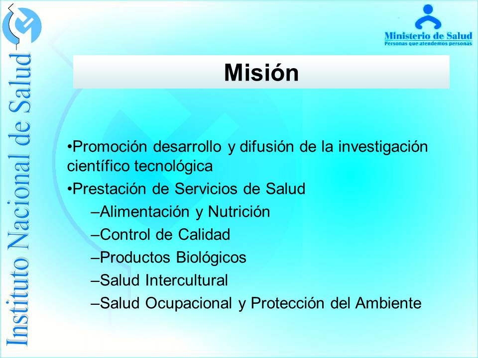 Misión Promoción desarrollo y difusión de la investigación científico tecnológica. Prestación de Servicios de Salud.