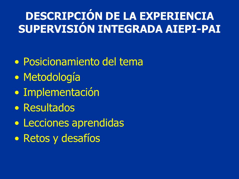 DESCRIPCIÓN DE LA EXPERIENCIA SUPERVISIÓN INTEGRADA AIEPI-PAI