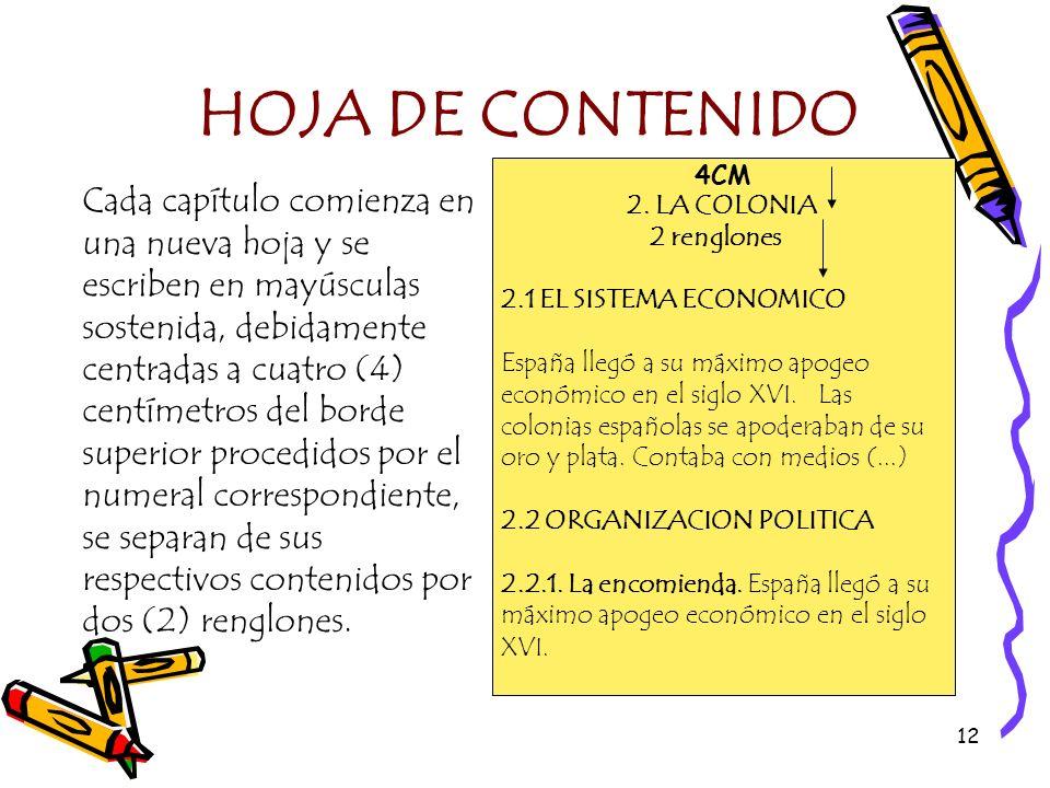 HOJA DE CONTENIDO 4CM. 2. LA COLONIA. 2 renglones. 2.1 EL SISTEMA ECONOMICO.
