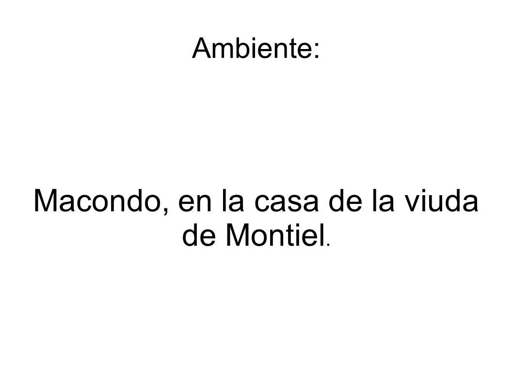 Macondo, en la casa de la viuda de Montiel.