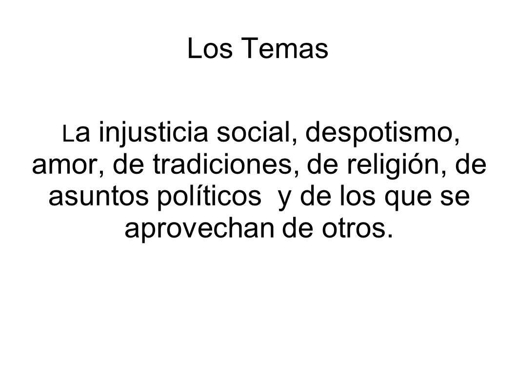 La injusticia social, despotismo,