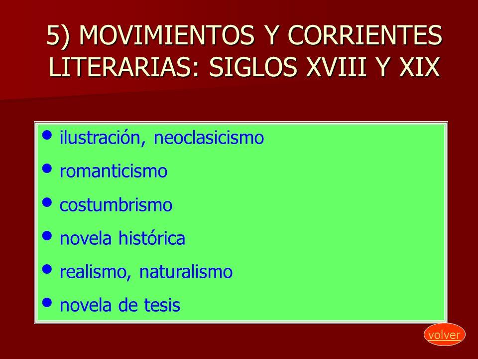 5) MOVIMIENTOS Y CORRIENTES LITERARIAS: SIGLOS XVIII Y XIX