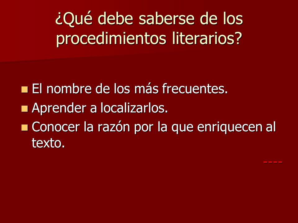 ¿Qué debe saberse de los procedimientos literarios