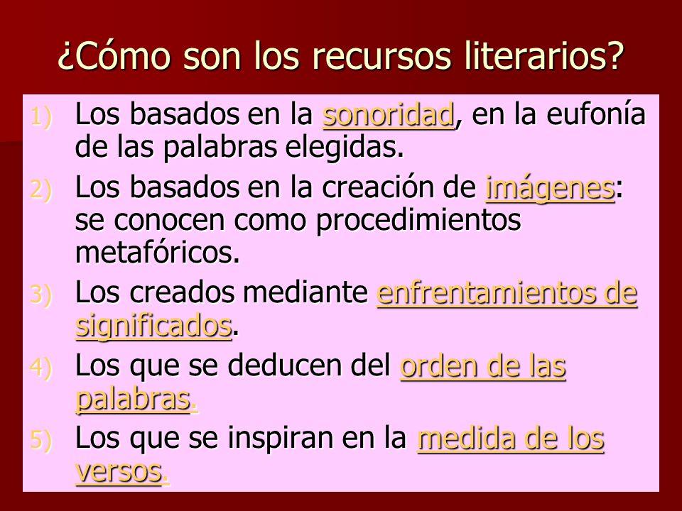 ¿Cómo son los recursos literarios