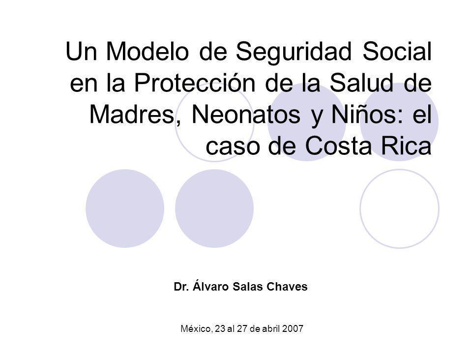 Un Modelo de Seguridad Social en la Protección de la Salud de Madres, Neonatos y Niños: el caso de Costa Rica