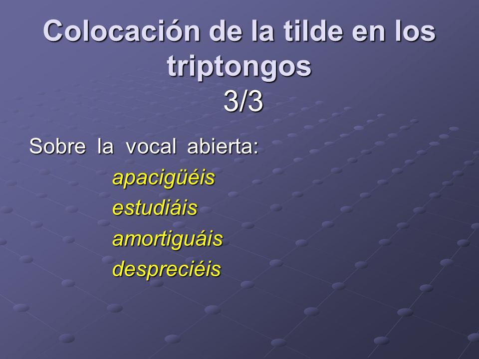 Colocación de la tilde en los triptongos 3/3