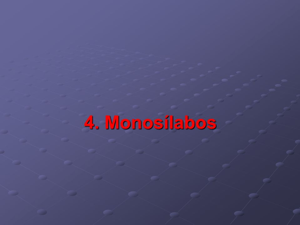 4. Monosílabos