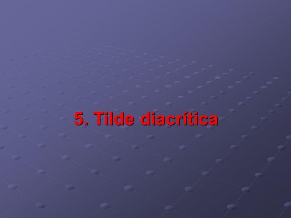 5. Tilde diacrítica