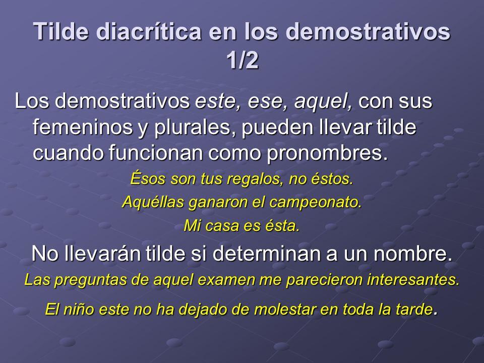 Tilde diacrítica en los demostrativos 1/2