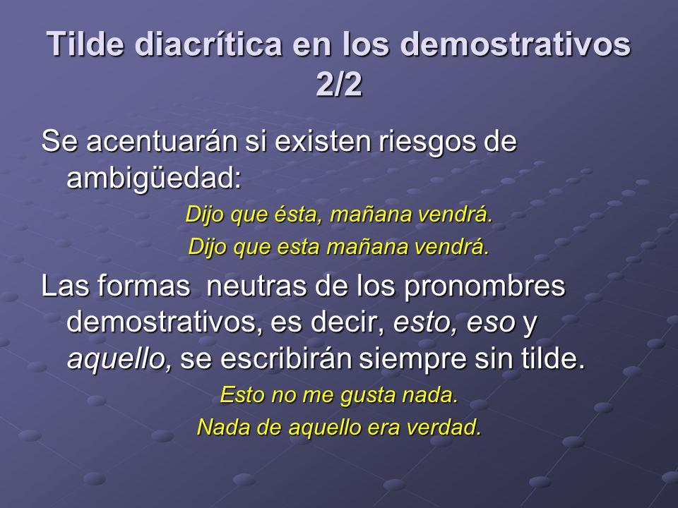 Tilde diacrítica en los demostrativos 2/2