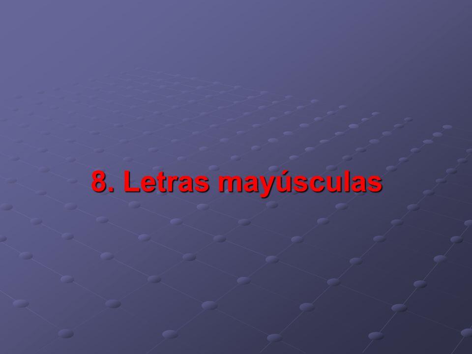 8. Letras mayúsculas