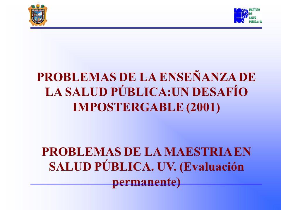 PROBLEMAS DE LA MAESTRIA EN SALUD PÚBLICA. UV. (Evaluación permanente)