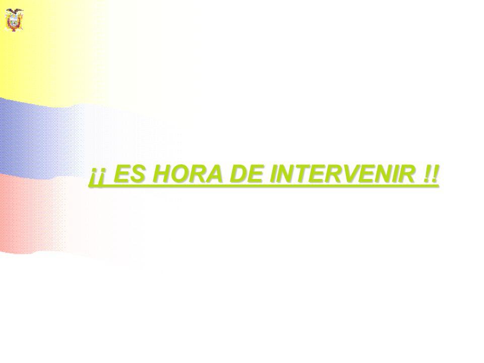 ¡¡ ES HORA DE INTERVENIR !!