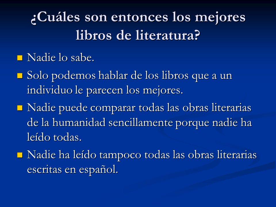 ¿Cuáles son entonces los mejores libros de literatura