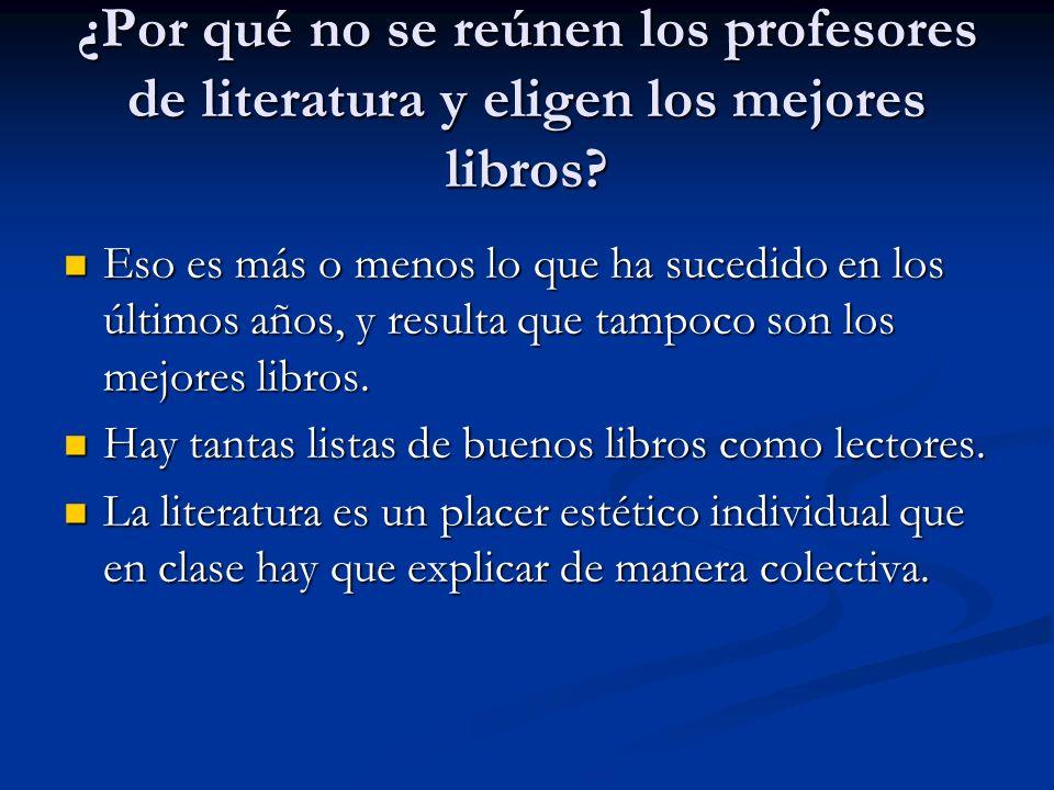 ¿Por qué no se reúnen los profesores de literatura y eligen los mejores libros