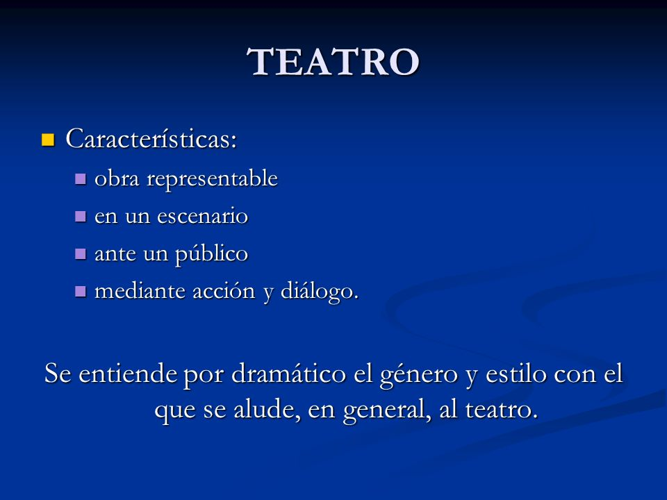 TEATRO Características: