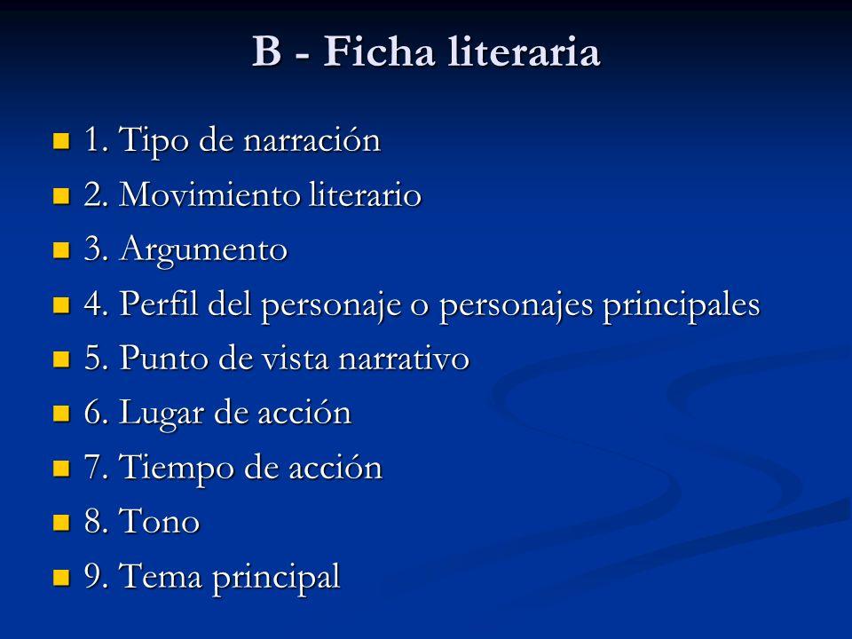 B - Ficha literaria 1. Tipo de narración 2. Movimiento literario
