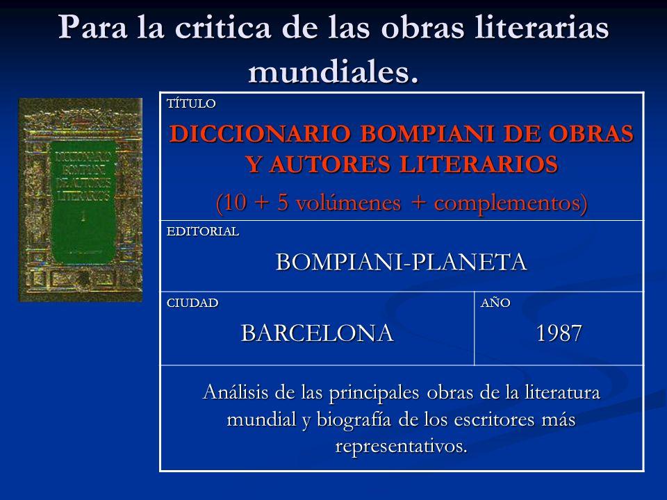 Para la critica de las obras literarias mundiales.