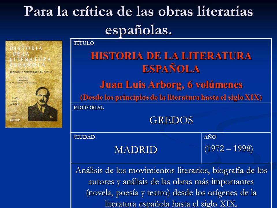 Para la crítica de las obras literarias españolas.