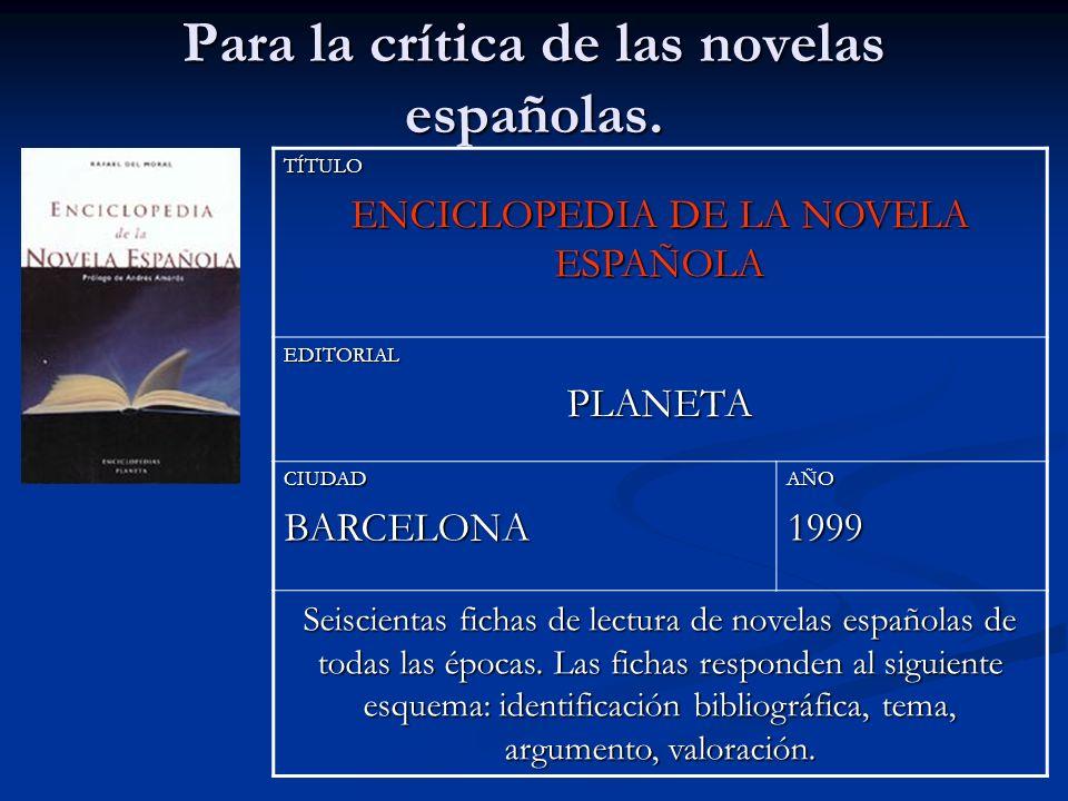 Para la crítica de las novelas españolas.