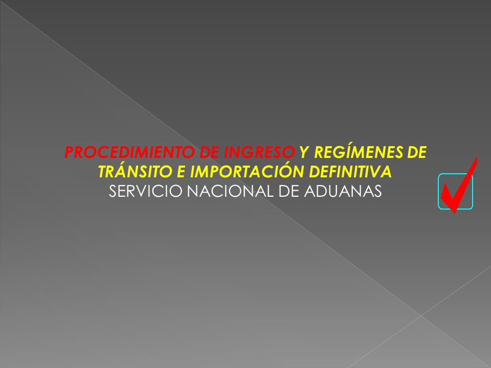 PROCEDIMIENTO DE INGRESO Y REGÍMENES DE