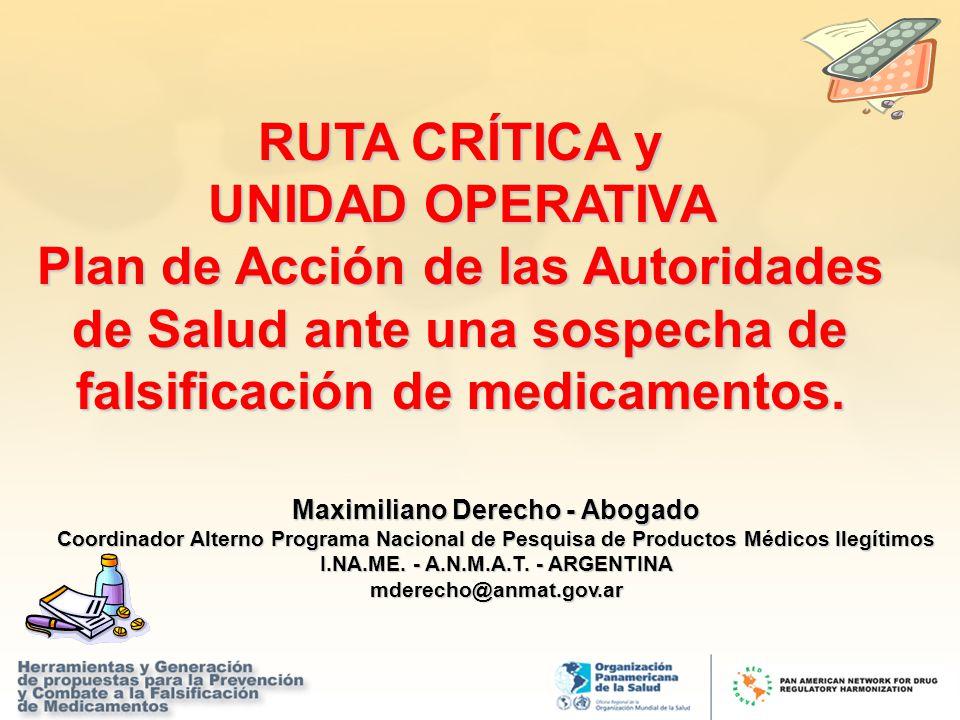 RUTA CRÍTICA y UNIDAD OPERATIVA Plan de Acción de las Autoridades de Salud ante una sospecha de falsificación de medicamentos.