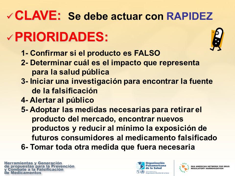 CLAVE: Se debe actuar con RAPIDEZ