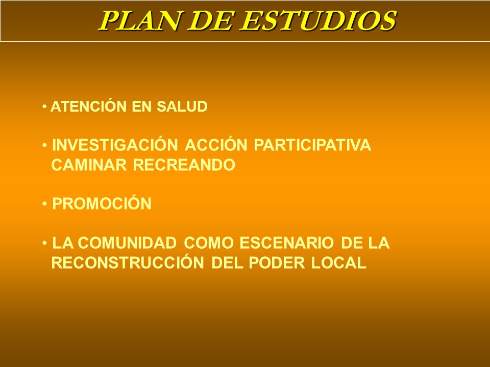 PLAN DE ESTUDIOS INVESTIGACIÓN ACCIÓN PARTICIPATIVA CAMINAR RECREANDO