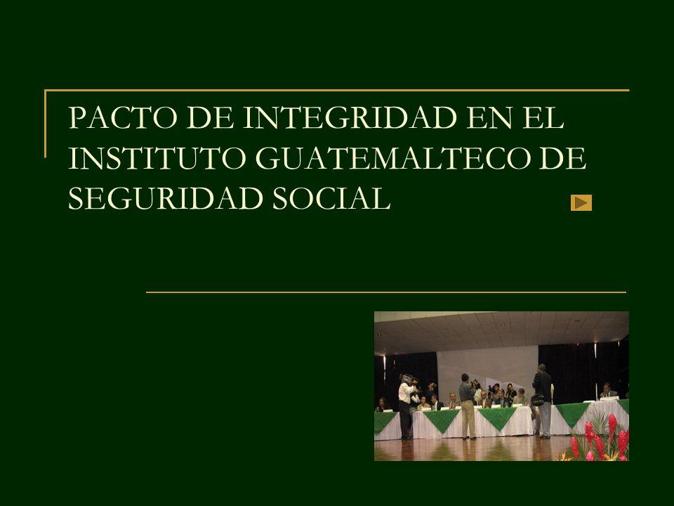 PACTO DE INTEGRIDAD EN EL INSTITUTO GUATEMALTECO DE SEGURIDAD SOCIAL