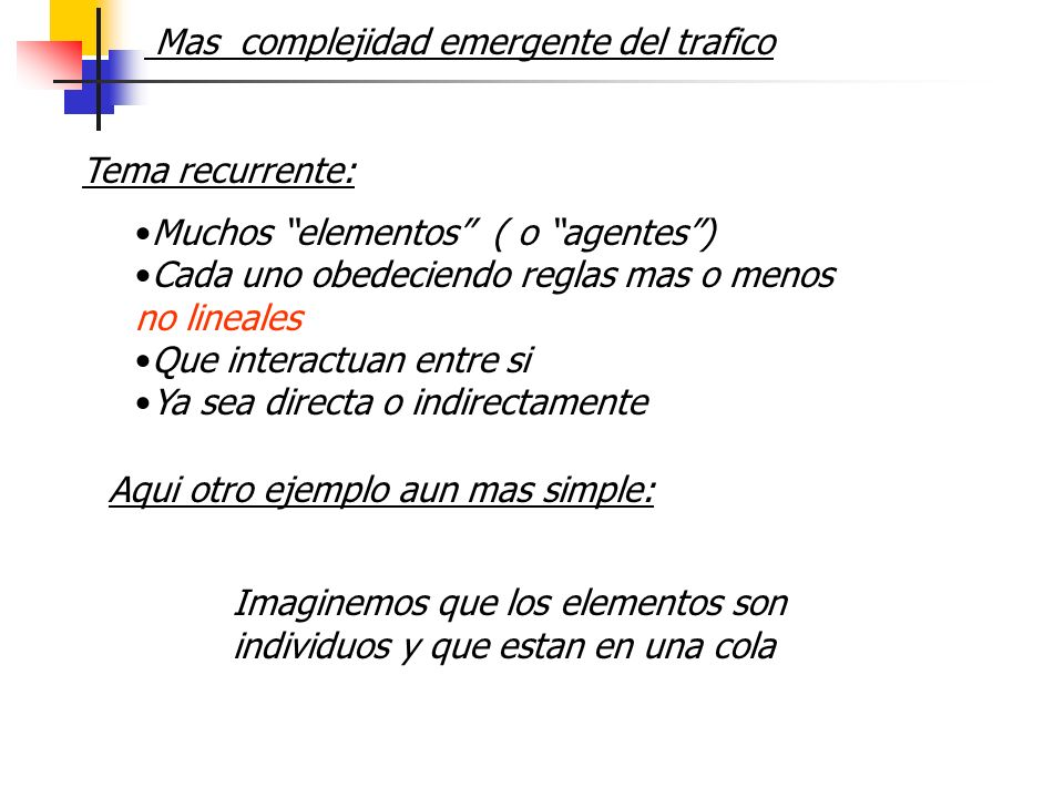 Mas complejidad emergente del trafico