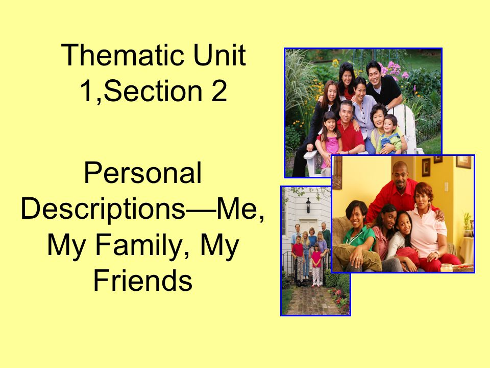 Personal Descriptions—Me, My Family, My Friends