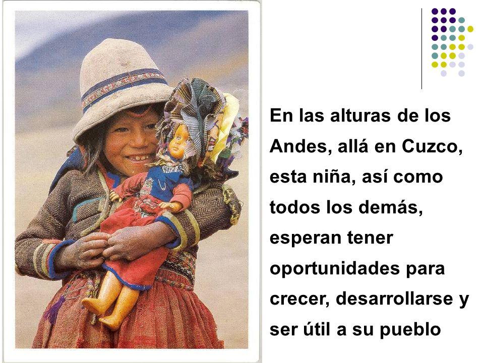 En las alturas de los Andes, allá en Cuzco,
